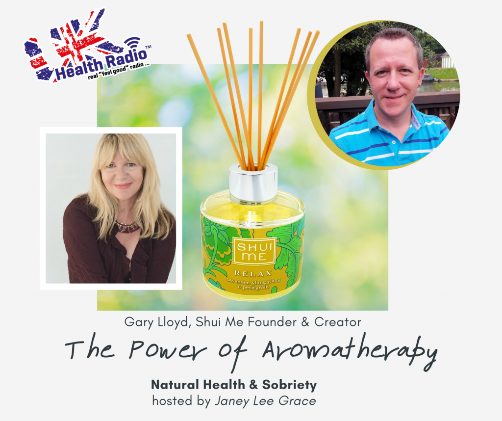 Gary Lloyd with Janey Lee Grace The Power of Aromatherapy UKHealthRadio